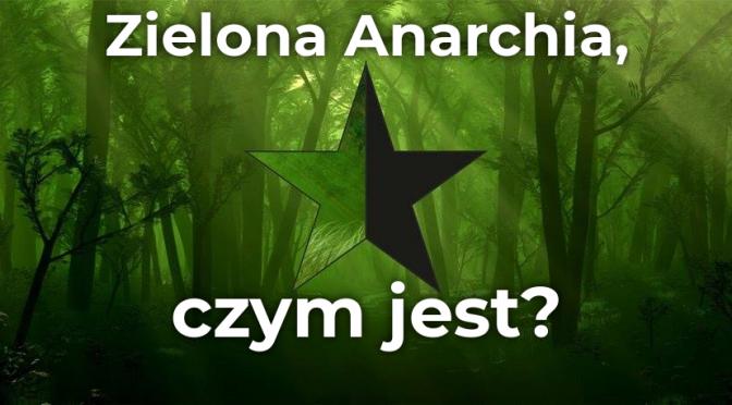 W stronę absolutnego zniszczenia hierarchii, czyli czym jest Zielony Anarchizm?
