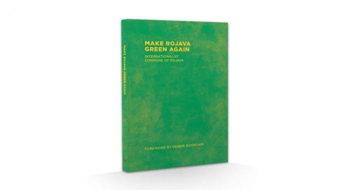 """Potrzebujemy Twojej pomocy! Zbieramy fundusze na wydanie książki """"Make Rojava Green Again"""""""
